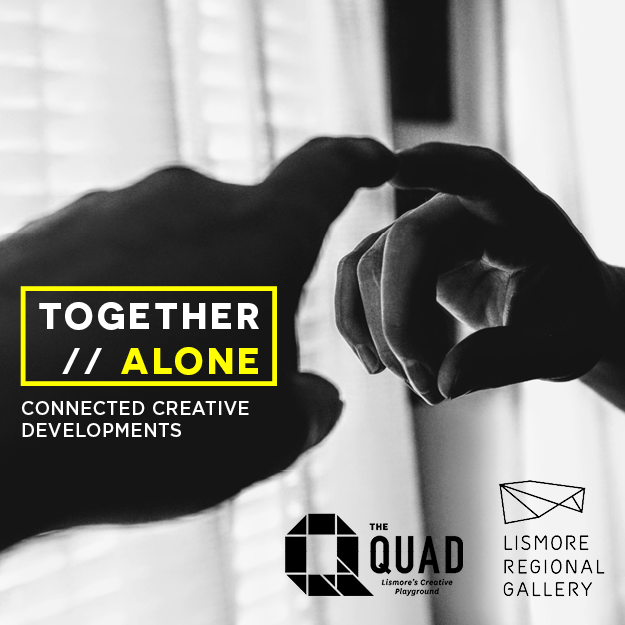 Together // Alone: The Quad & Lismore Regional Gallery Engagement Program in the time of COVID-19